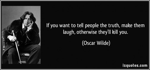 make_laugh_or_get_killed_oscar_wilde