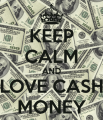 keep-calm-and-love-cash-money