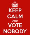 keep-calm-vote-nobody