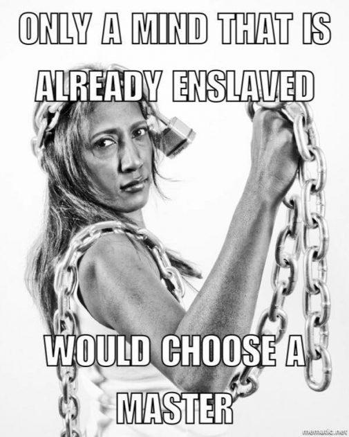 mind_enslaved_chose_master