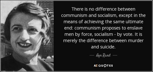 quote-there-is-no-difference-between-communism-and-socialism-except-in-the-means-of-achieving-ayn-rand-57-17-77
