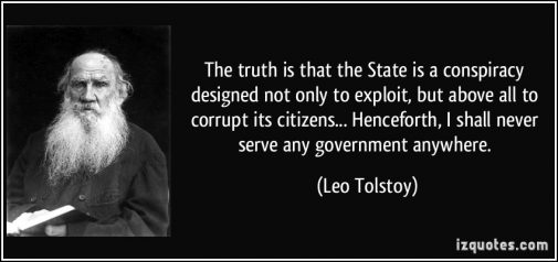 quote-the-truth-is-that-the-state-is-a-conspiracy-designed-not-only-to-exploit-but-above-all-to-corrupt-leo-tolstoy-273222