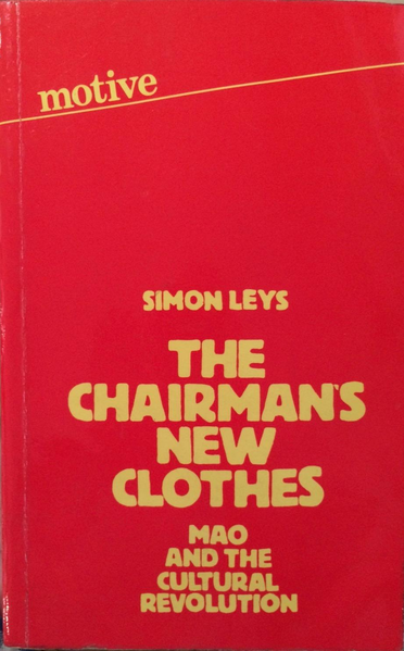 The_Chairman's_New_Clothes_-_Mao_and_the_Cultural_Revolution_(by_Simon_Leys)
